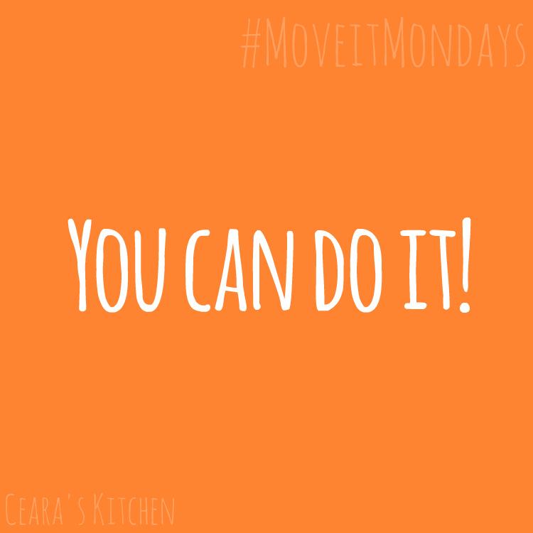 You can do it! #MoveitMondays