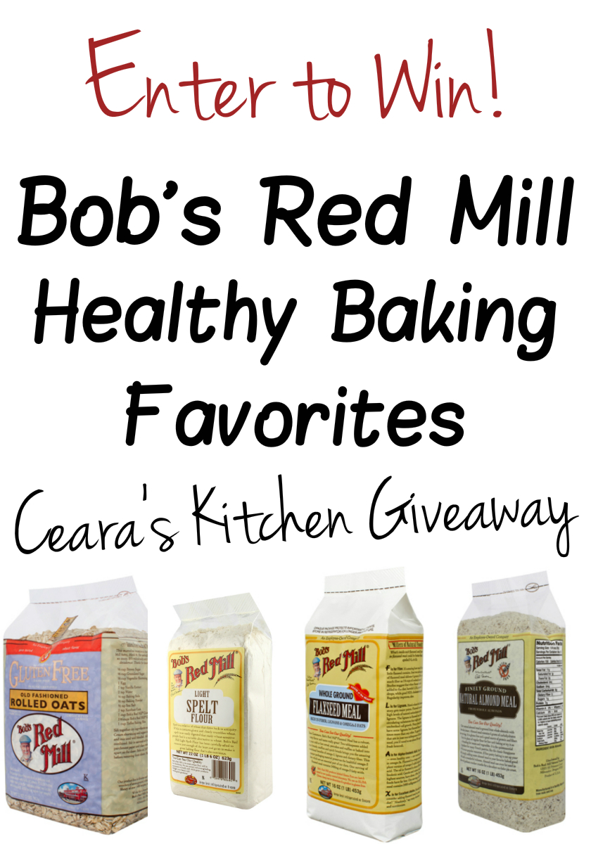 Enter To Win Bob's Red Mill Baking Favorites Giveaway Ceara's Kitchen